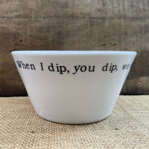 when_you_dip_bowl_made_in_buffalo_gift_shop